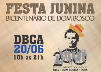 [Festa Junina DBCA - Bicentenário de Dom Bosco]